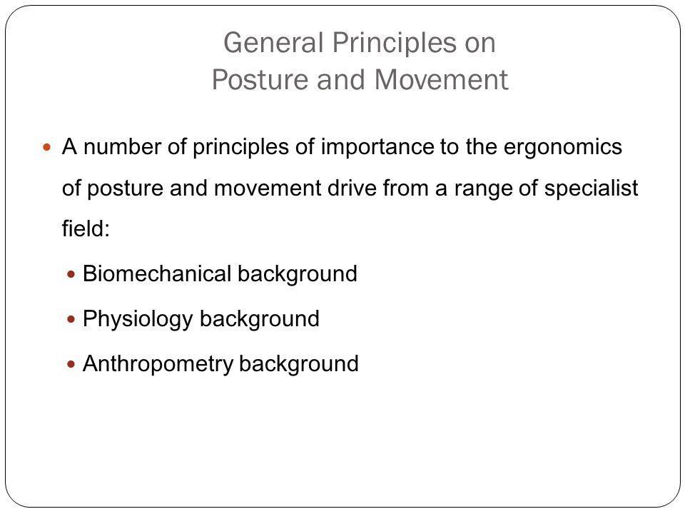 Biomekanik menggunakan hukum fisika dan mekanika teknik untuk menggambarkan gerakan dari berbagai segmen tubuh (kinematika) dan memahami dampak dari gaya dan momen yang bekerja pada tubuh (kinetika).