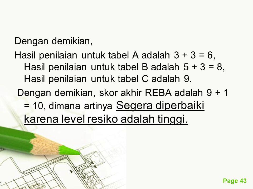 Page 43 Dengan demikian, Hasil penilaian untuk tabel A adalah 3 + 3 = 6, Hasil penilaian untuk tabel B adalah 5 + 3 = 8, Hasil penilaian untuk tabel C