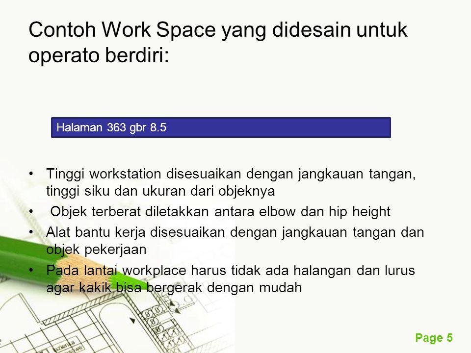 Page 5 Contoh Work Space yang didesain untuk operato berdiri: Tinggi workstation disesuaikan dengan jangkauan tangan, tinggi siku dan ukuran dari obje