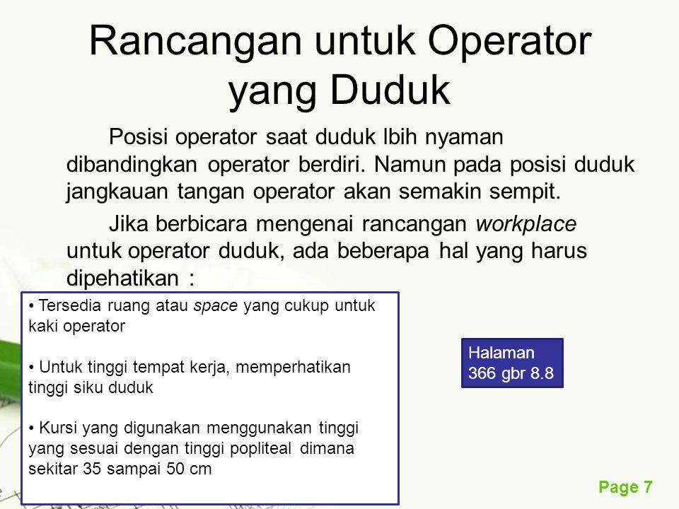 Page 7 Rancangan untuk Operator yang Duduk Posisi operator saat duduk lbih nyaman dibandingkan operator berdiri.