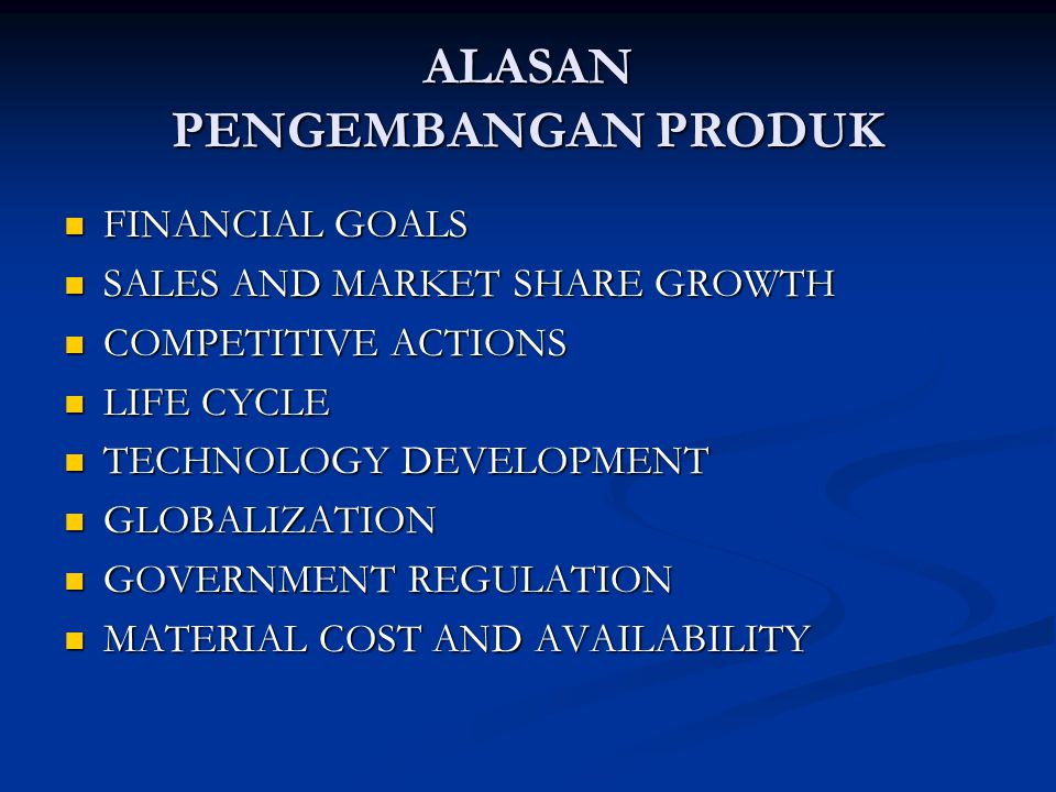 ALASAN PENGEMBANGAN PRODUK FINANCIAL GOALS FINANCIAL GOALS SALES AND MARKET SHARE GROWTH SALES AND MARKET SHARE GROWTH COMPETITIVE ACTIONS COMPETITIVE