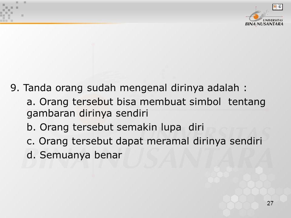 26 8. Character Building di Bina Nusantara mengacu pada 4 Konsep Relasi Dasar Manusia, dalam Character Building I mengacu pada Relasi manusia dengan :