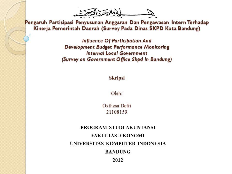 Pengaruh Partisipasi Penyusunan Anggaran Dan Pengawasan Intern Terhadap Kinerja Pemerintah Daerah (Survey Pada Dinas SKPD Kota Bandung) Influence Of P