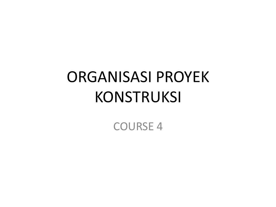 ORGANISASI PROYEK KONSTRUKSI COURSE 4