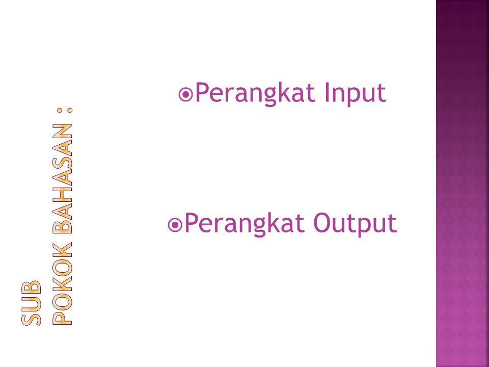  Perangkat Input  Perangkat Output
