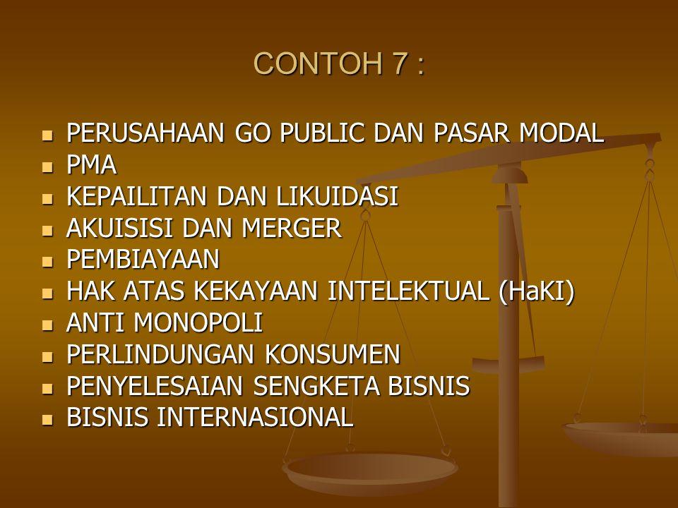 CONTOH 7 : PERUSAHAAN GO PUBLIC DAN PASAR MODAL PERUSAHAAN GO PUBLIC DAN PASAR MODAL PMA PMA KEPAILITAN DAN LIKUIDASI KEPAILITAN DAN LIKUIDASI AKUISIS