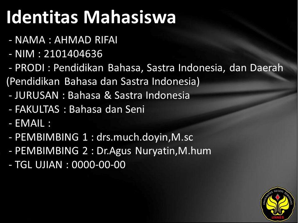 Identitas Mahasiswa - NAMA : AHMAD RIFAI - NIM : 2101404636 - PRODI : Pendidikan Bahasa, Sastra Indonesia, dan Daerah (Pendidikan Bahasa dan Sastra In