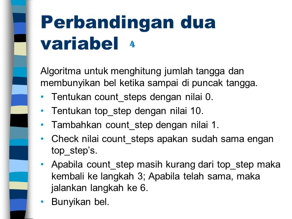 Perbandingan dua variabel Algoritma untuk menghitung jumlah tangga dan membunyikan bel ketika sampai di puncak tangga. Tentukan count_steps dengan nil