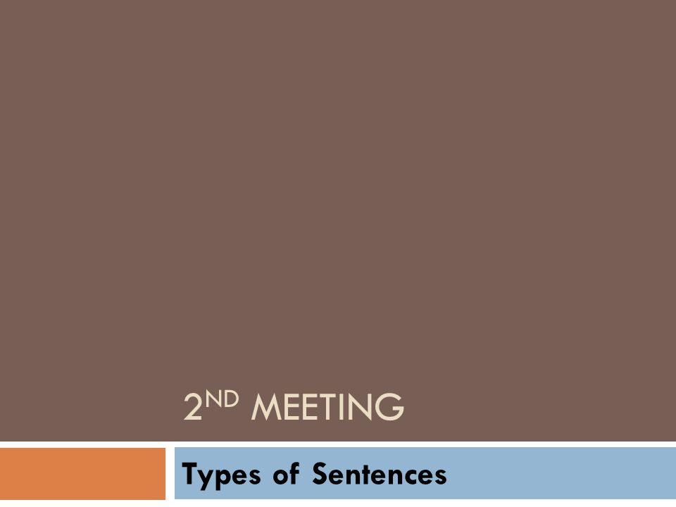 2 ND MEETING Types of Sentences