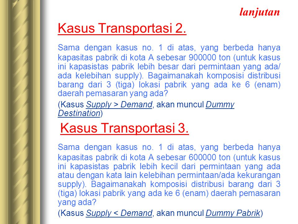 lanjutan Kasus Transportasi 2.Sama dengan kasus no.