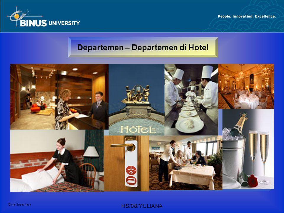Bina Nusantara HS/08/YULIANA Departemen – Departemen di Hotel