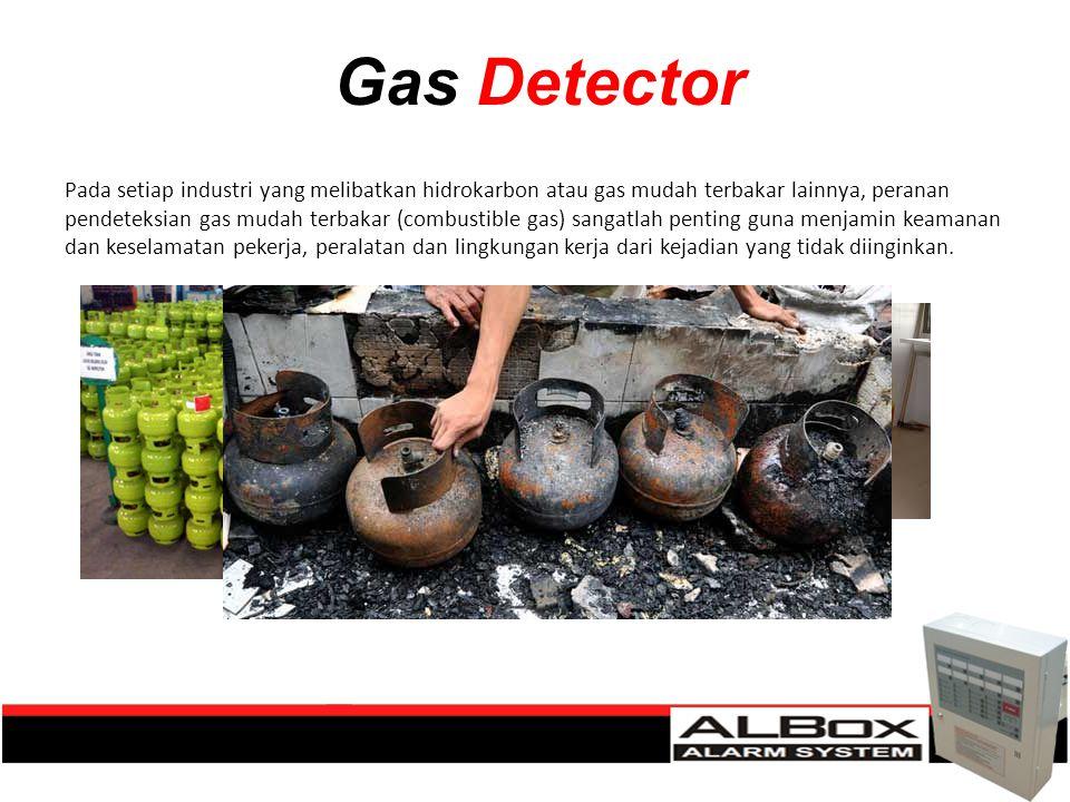 Gas Detector Pada setiap industri yang melibatkan hidrokarbon atau gas mudah terbakar lainnya, peranan pendeteksian gas mudah terbakar (combustible ga