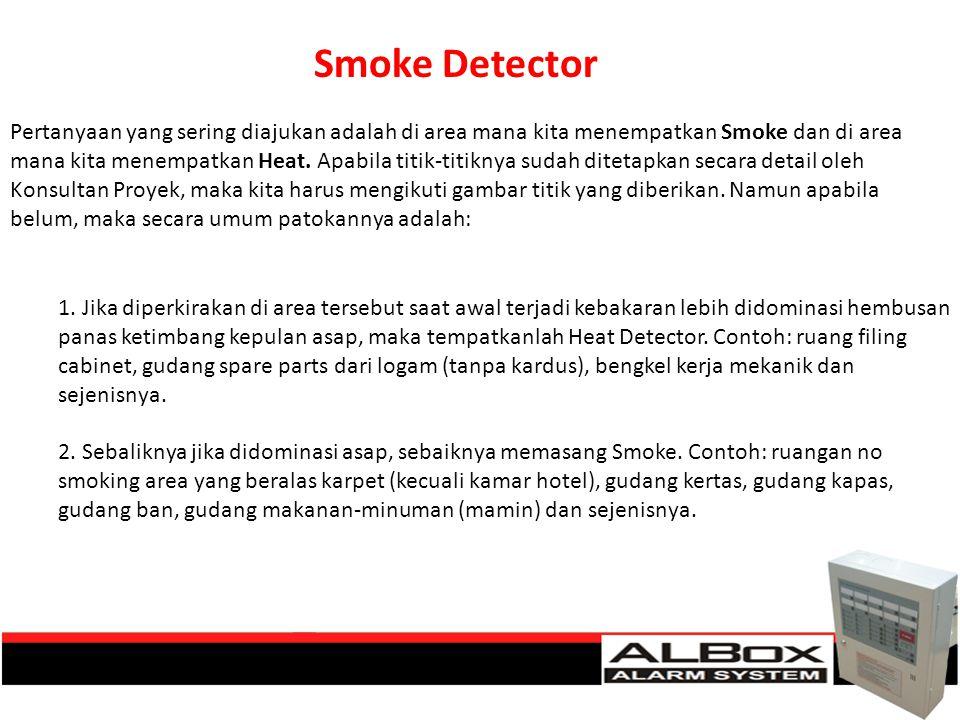 Pertanyaan yang sering diajukan adalah di area mana kita menempatkan Smoke dan di area mana kita menempatkan Heat. Apabila titik-titiknya sudah diteta
