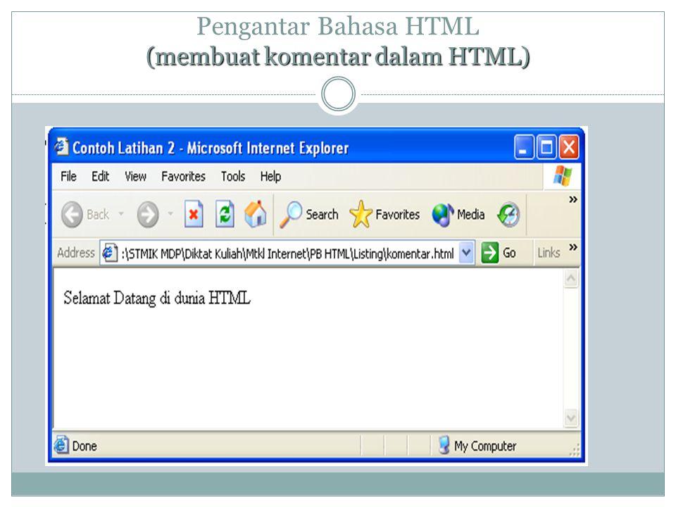 (membuat komentar dalam HTML) Pengantar Bahasa HTML (membuat komentar dalam HTML)