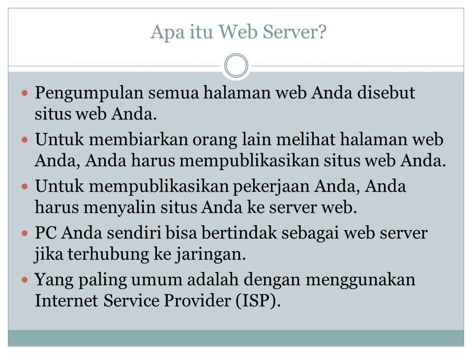 Apa itu Web Server? Pengumpulan semua halaman web Anda disebut situs web Anda. Untuk membiarkan orang lain melihat halaman web Anda, Anda harus mempub