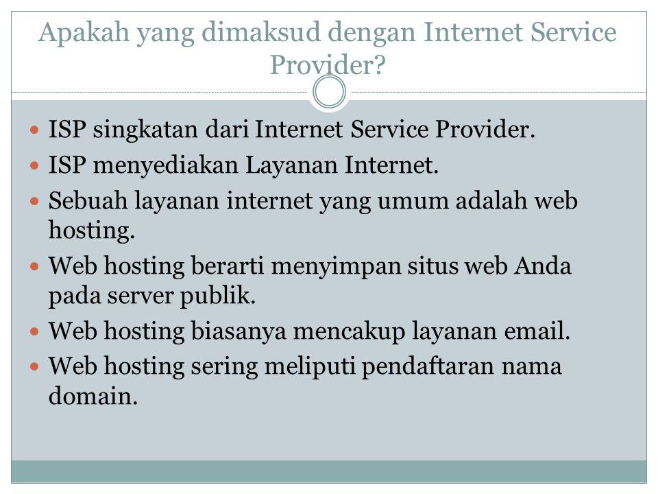 Apakah yang dimaksud dengan Internet Service Provider? ISP singkatan dari Internet Service Provider. ISP menyediakan Layanan Internet. Sebuah layanan
