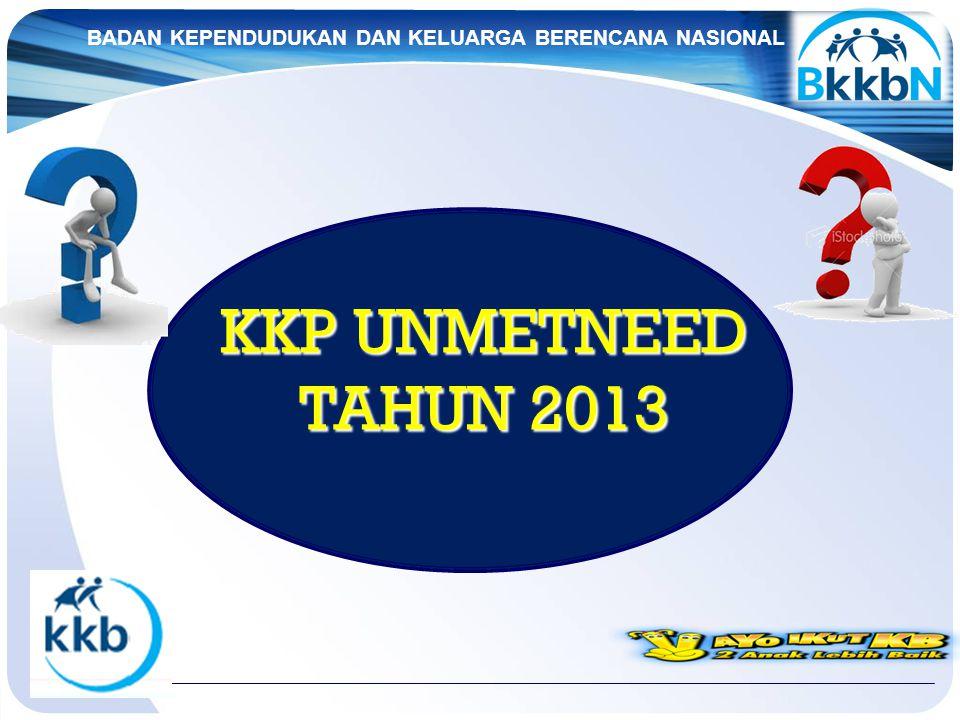 BADAN KEPENDUDUKAN DAN KELUARGA BERENCANA NASIONAL KKP UNMETNEED TAHUN 2013