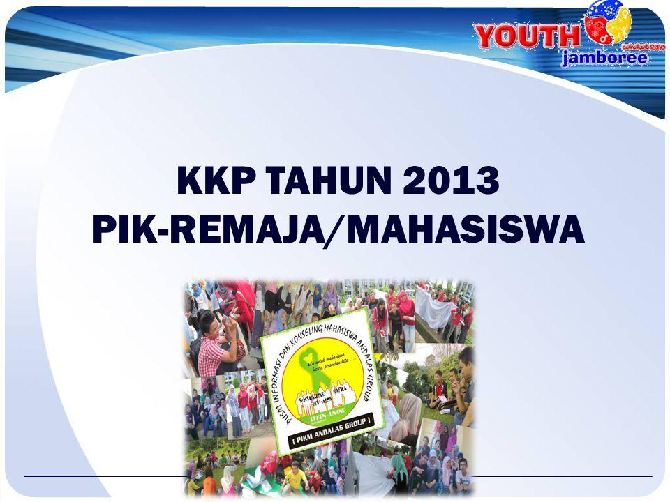 KKP TAHUN 2013 PIK-REMAJA/MAHASISWA