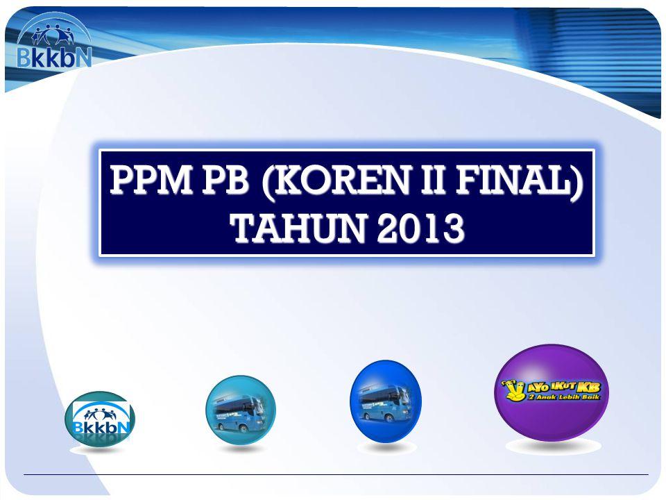 PPM PB (KOREN II FINAL) TAHUN 2013 PPM PB (KOREN II FINAL) TAHUN 2013