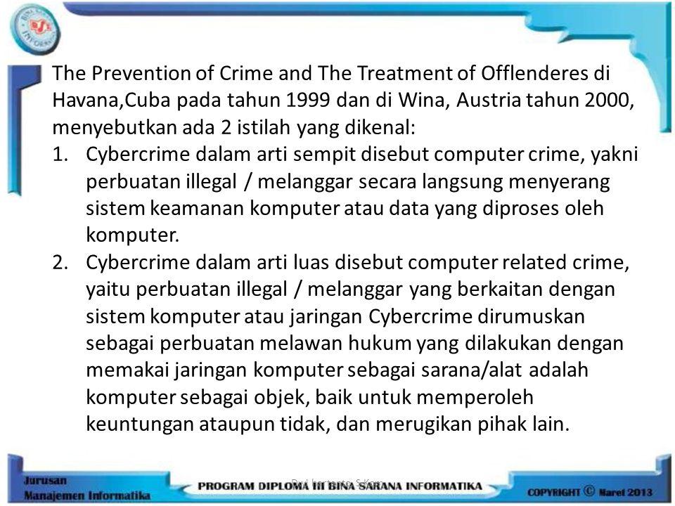 Dwi hartanto, S.Kom The Prevention of Crime and The Treatment of Offlenderes di Havana,Cuba pada tahun 1999 dan di Wina, Austria tahun 2000, menyebutk