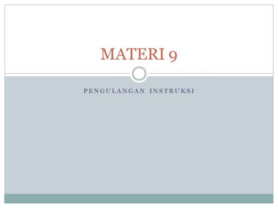 PENGULANGAN INSTRUKSI MATERI 9