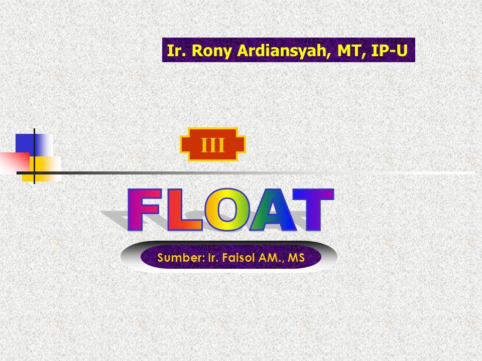 III Sumber: Ir. Faisol AM., MS Ir. Rony Ardiansyah, MT, IP-U