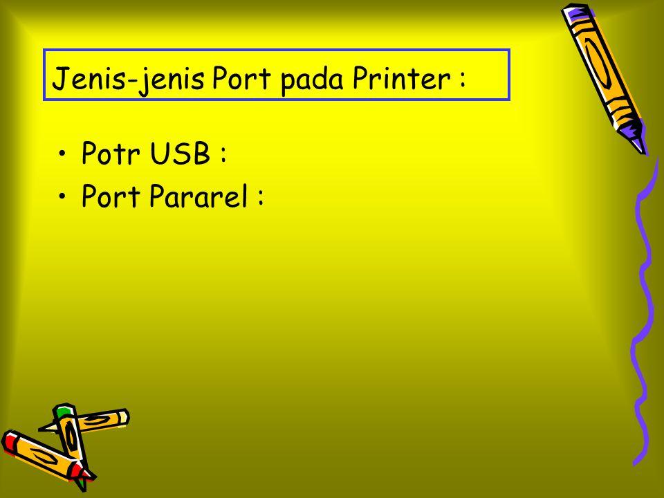 Jenis-jenis Port pada Printer : Potr USB : Port Pararel :