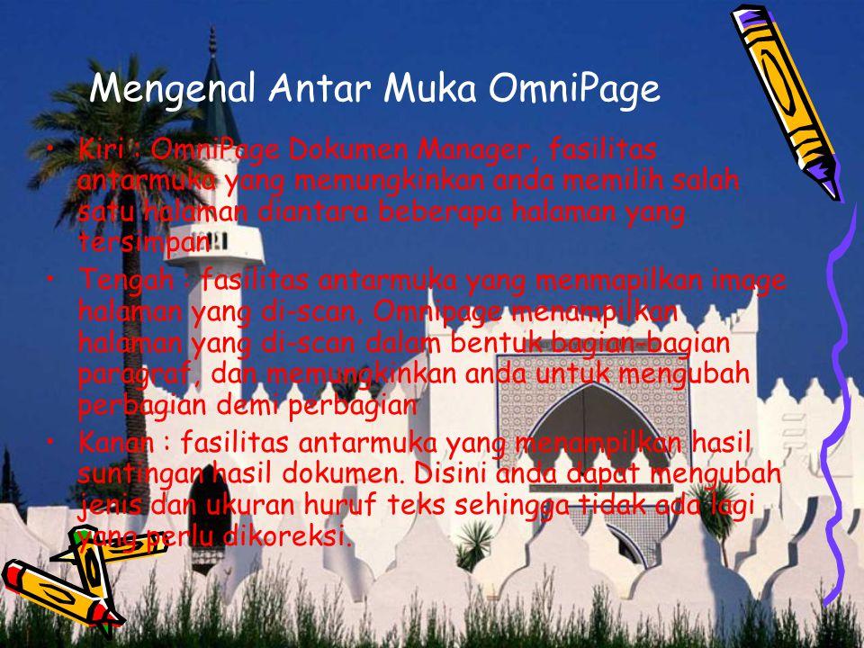 Mengenal Antar Muka OmniPage Kiri : OmniPage Dokumen Manager, fasilitas antarmuka yang memungkinkan anda memilih salah satu halaman diantara beberapa