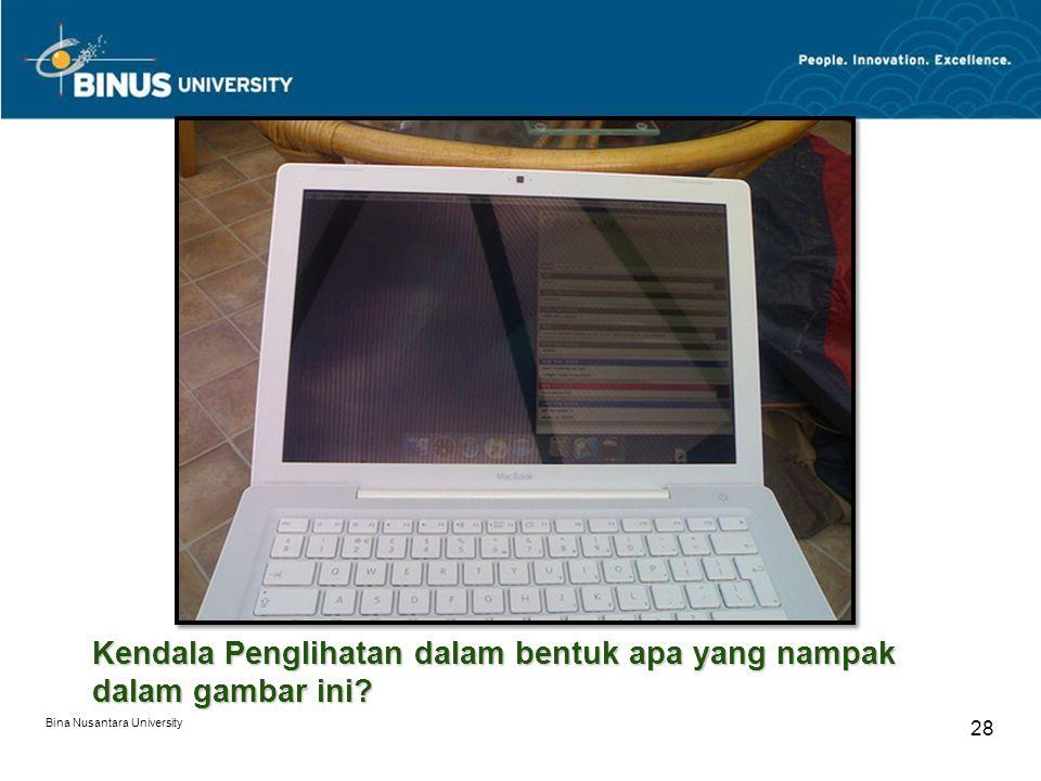 Bina Nusantara University 28 Kendala Penglihatan dalam bentuk apa yang nampak dalam gambar ini