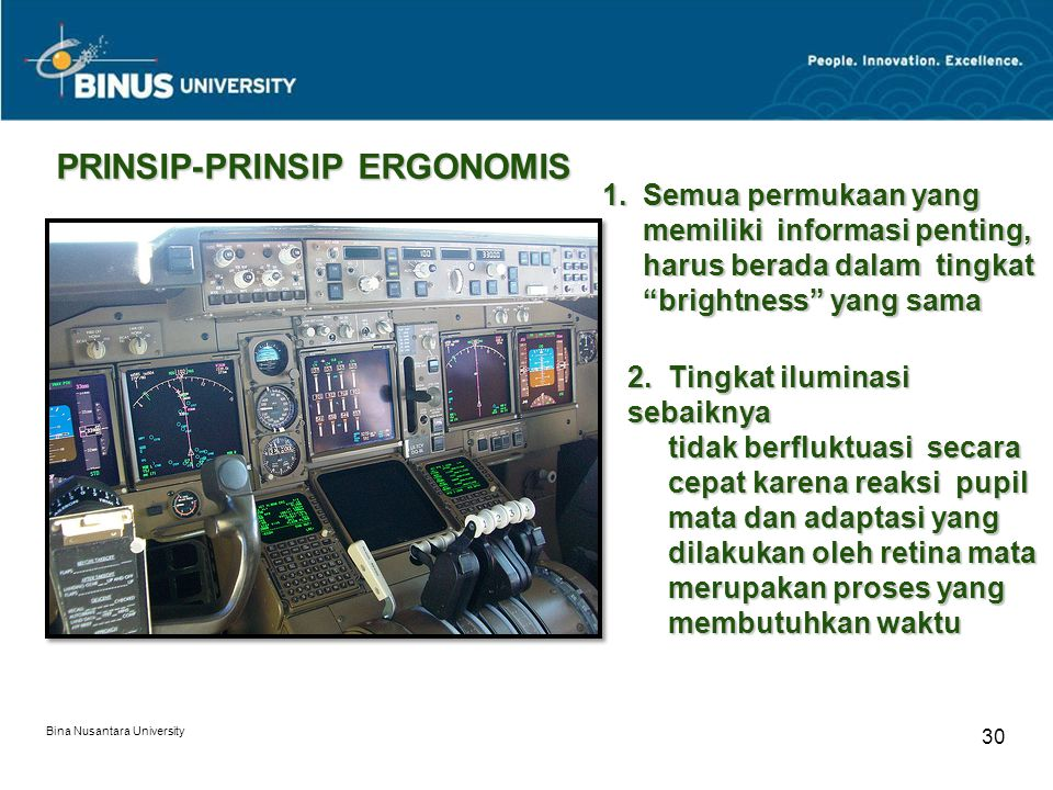 Bina Nusantara University 30 PRINSIP-PRINSIP ERGONOMIS 1.