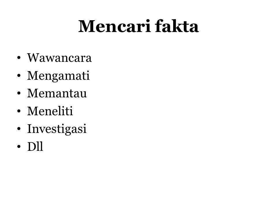 Mencari data Instansi pemerintah Korporat Kepolisian LSM Perpustakaan Badan Pusat Statistik Asosiasi Masyarakat Narasumber Dll