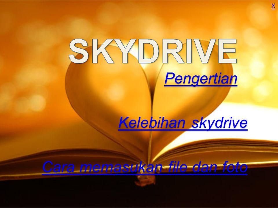 Pengertian Kelebihan skydrive Cara memasukan file dan foto Pengertian Kelebihan skydrive Cara memasukan file dan foto X