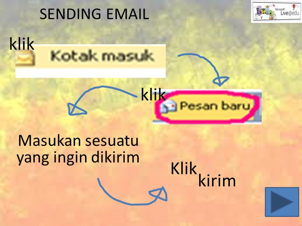 SENDING EMAIL klik Klik klik kirim Masukan sesuatu yang ingin dikirim