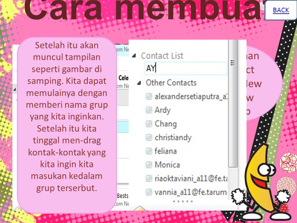 Cara membuat grup klik kanan Contact List  New  New Group Setelah itu akan muncul tampilan seperti gambar di samping.