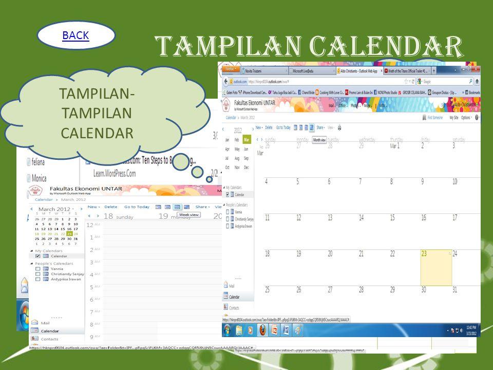 Tampilan calendar Klik gambar calendar yang ada di pojok kanan bawah TAMPILAN- TAMPILAN CALENDAR BACK