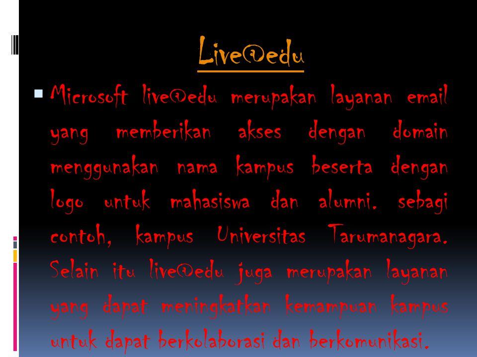 Cara Log in Live@edu PPilih aplikasi internet di PC (( mozilla firefox / internet exploler / google chrome ) MMasukan alamat website UNTAR ( www.tarumanagara.ac.id)