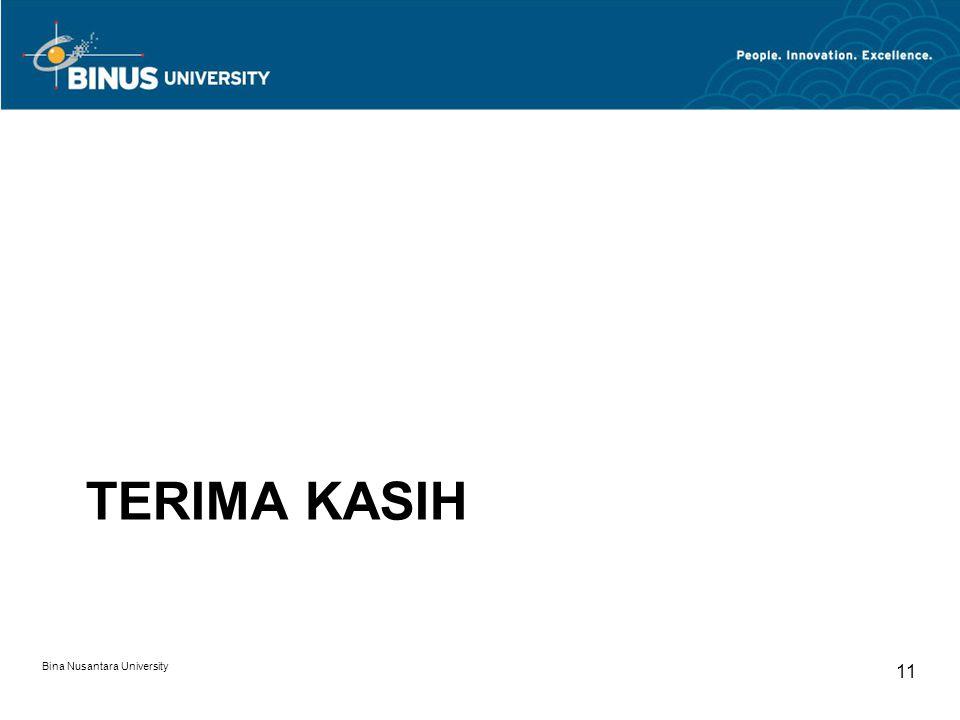 TERIMA KASIH Bina Nusantara University 11