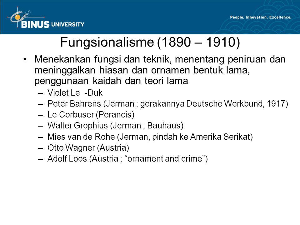 Fungsionalisme (1890 – 1910) Menekankan fungsi dan teknik, menentang peniruan dan meninggalkan hiasan dan ornamen bentuk lama, penggunaan kaidah dan t