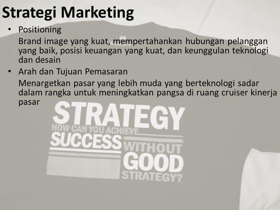 Strategi Marketing Positioning Brand image yang kuat, mempertahankan hubungan pelanggan yang baik, posisi keuangan yang kuat, dan keunggulan teknologi