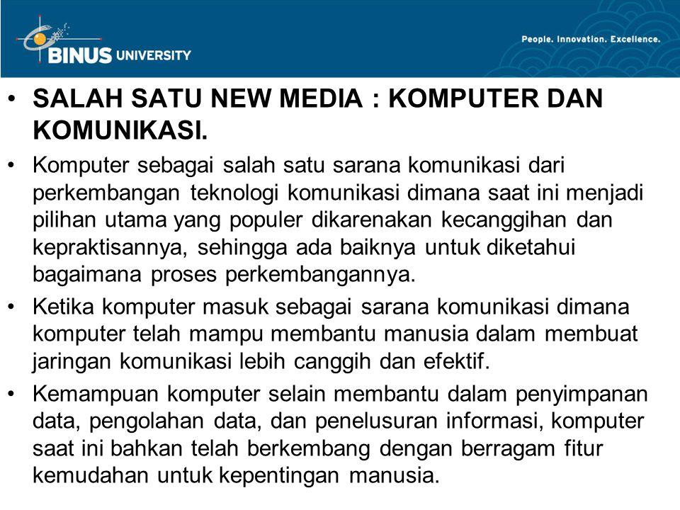 SALAH SATU NEW MEDIA : KOMPUTER DAN KOMUNIKASI.