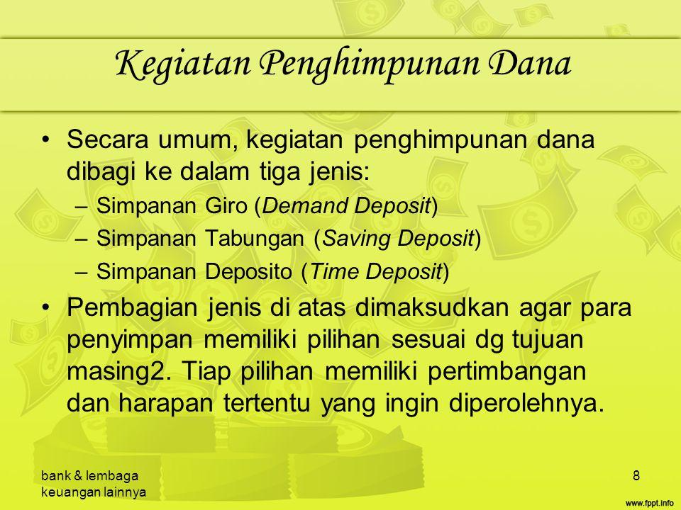 bank & lembaga keuangan lainnya 39 Deposito on Call Deposito yg berjangka waktu minimal 7 hari dan paling lama 1 bulan.