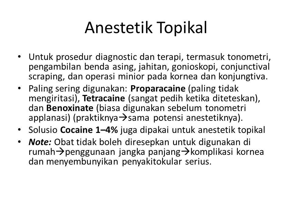 Anestetik Topikal Untuk prosedur diagnostic dan terapi, termasuk tonometri, pengambilan benda asing, jahitan, gonioskopi, conjunctival scraping, dan operasi minior pada kornea dan konjungtiva.