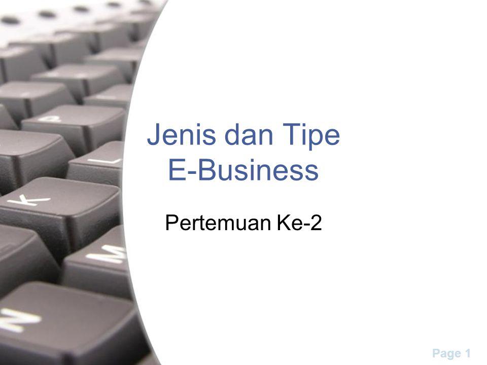 Page 1 Jenis dan Tipe E-Business Pertemuan Ke-2