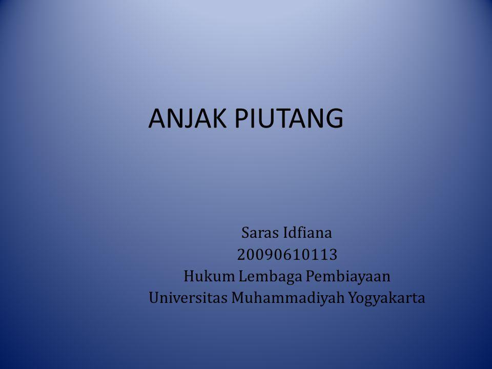ANJAK PIUTANG Saras Idfiana 20090610113 Hukum Lembaga Pembiayaan Universitas Muhammadiyah Yogyakarta