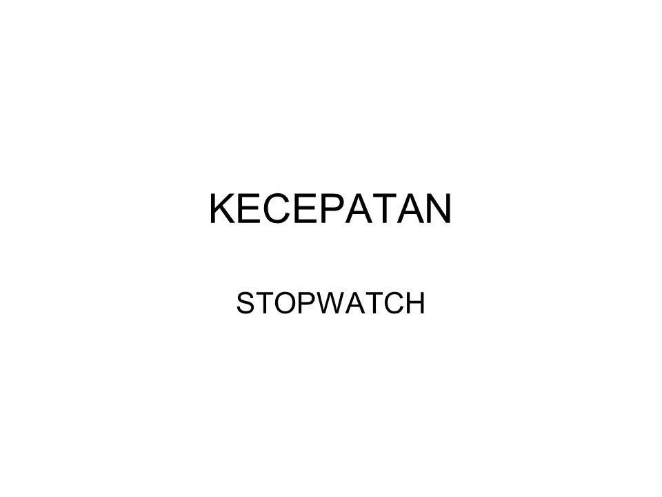 KECEPATAN STOPWATCH