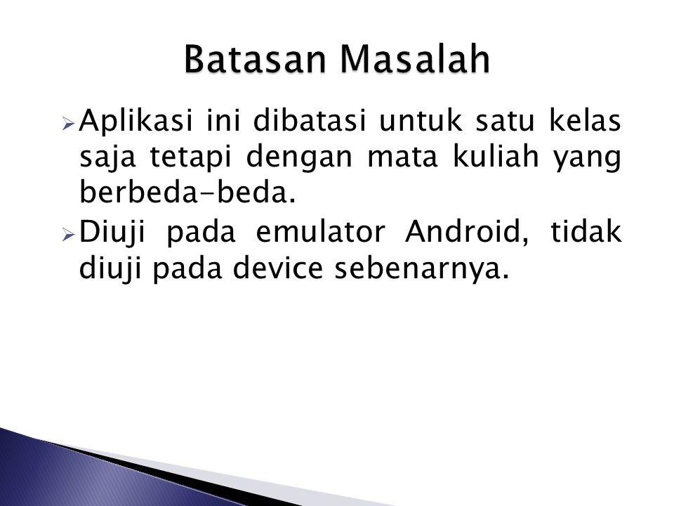  Membuat suatu aplikasi mobile learning berbasis platform Android yang menyajikan soal-soal yang dapat dikerjakan oleh mahasiswa.