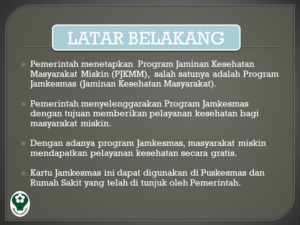  Pemerintah menetapkan Program Jaminan Kesehatan Masyarakat Miskin (PJKMM), salah satunya adalah Program Jamkesmas (Jaminan Kesehatan Masyarakat). 