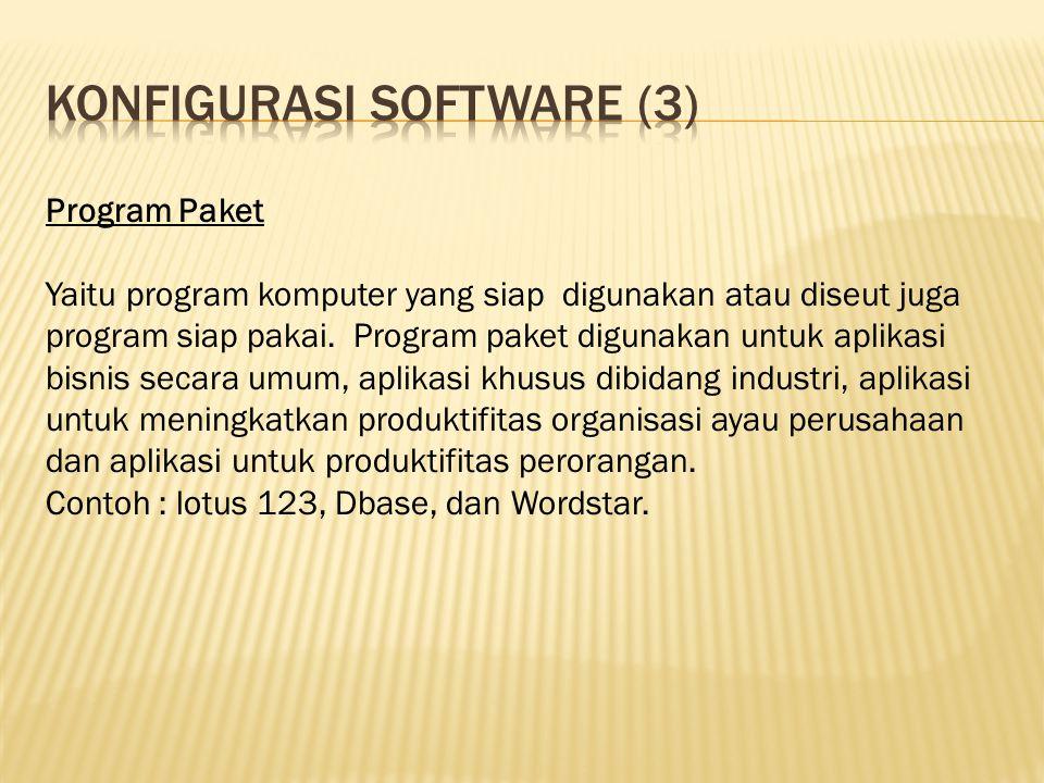 Program Paket Yaitu program komputer yang siap digunakan atau diseut juga program siap pakai. Program paket digunakan untuk aplikasi bisnis secara umu