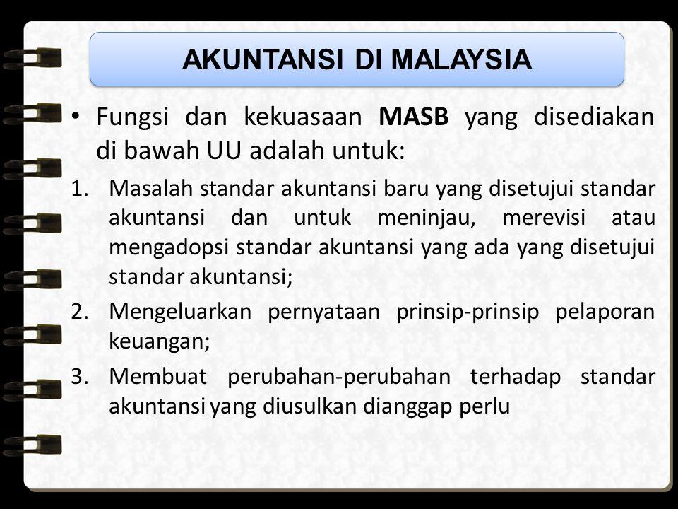 Malaysian Accounting Standart Board (MASB) adalah badan independen yang di ciptakan untuk mengambil otoritas MIA dalam mengatur standar akuntansi di M