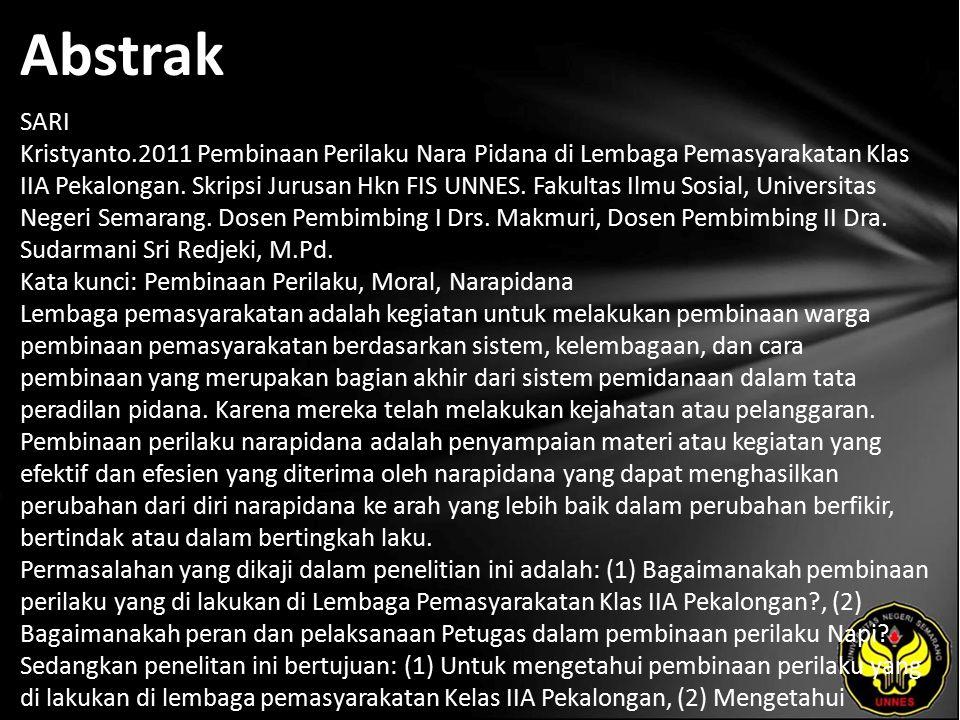 Abstrak SARI Kristyanto.2011 Pembinaan Perilaku Nara Pidana di Lembaga Pemasyarakatan Klas IIA Pekalongan.